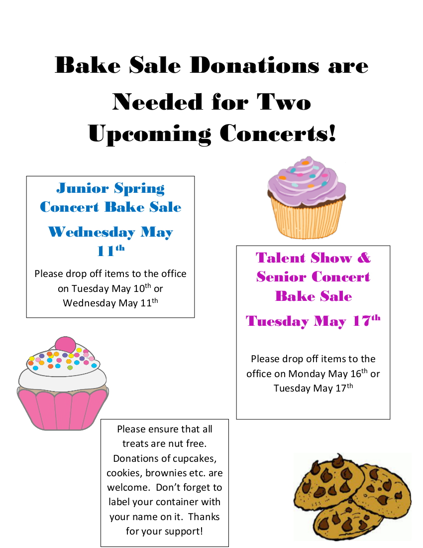 Please donate baked goods to our Spring Bake Sales for the Junior Concert on May 11 and the Senior Show on May 17